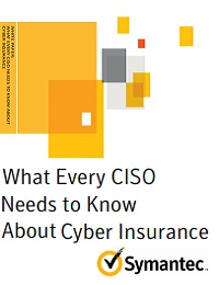 WHAT EVERY CISO NEEDS TO KNOW ABOUT CYBER INSURANCE