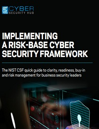 IMPLEMENTING A RISK-BASE CYBER SECURITY FRAMEWORK