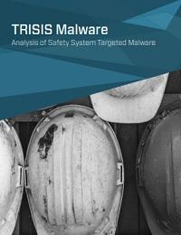 TRISIS MALWARE ANALYSIS OF SAFETY SYSTEM TARGETED MALWARE