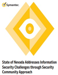 STATE OF NEVADA ADDRESSES INFORMATION SECURITY CHALLENGES THROUGH SECURITY COMMUNITY APPROACH