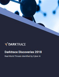 DARKTRACE DISCOVERIES 2018 REAL-WORLD THREATS IDENTIFIED BY CYBER AI