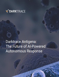 DARKTRACE ANTIGENA: THE FUTURE OF AI-POWERED AUTONOMOUS RESPONSE