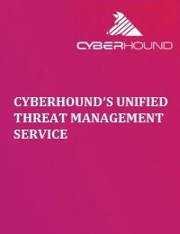 CYBERHOUND'S UNIFIED THREAT MANAGEMENT SERVICE
