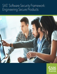 SAS® SOFTWARE SECURITY FRAMEWORK: ENGINEERING SECURE PRODUCTS