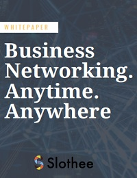 BUSINESS NETWORKING. ANYTIME. ANYWHERE