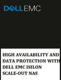 HIGH AVAILABILITY AND DATA PROTECTION WITH DELL EMC ISILON SCALE-OUT NAS