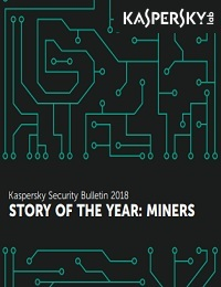 KASPERSKY SECURITY BULLETIN 2018 STORY OF THE YEAR: MINERS