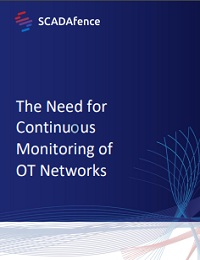 THE NEED FOR CONTINUOUS MONITORING OF OT NETWORKS