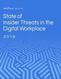 STATE OF INSIDER THREATS IN THE DIGITAL WORKPLACE REPORT 2019