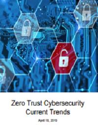 ZERO TRUST CYBERSECURITY CURRENT TRENDS
