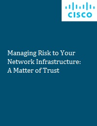 MANAGING RISK TO YOUR NETWORK INFRASTRUCTURE: A MATTER OF TRUST