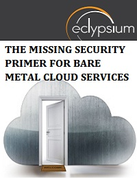 THE MISSING SECURITY PRIMER FOR BARE METAL CLOUD SERVICES