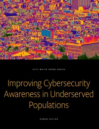 IMPROVING CYBERSECURITY AWARENESS IN UNDERSERVED POPULATIONS