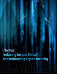 9 FACTORS REDUCING INSIDER THREAT AND ENHANCING CYBER SECURITY