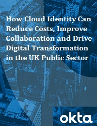 HOW CLOUD IDENTITY CAN REDUCE COSTS, IMPROVE COLLABORATION AND DRIVE DIGITAL TRANSFORMATION IN THE UK PUBLIC SECTOR