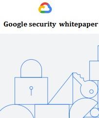 GOOGLE SECURITY WHITEPAPER