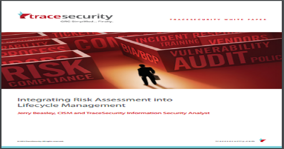 INTEGRATING RISK ASSESSMENT INTO LIFECYCLE MANAGEMENT