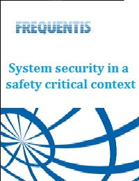 SYSTEM SECURITY IN A SAFETY CRITICAL CONTEXT