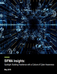 SIFMA INSIGHTS: SPOTLIGHT: BUILDING RESILIENCE WITH A CULTURE OF CYBER AWARENESS
