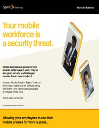 YOUR MOBILE WORKFORCE IS A SECURITY THREAT