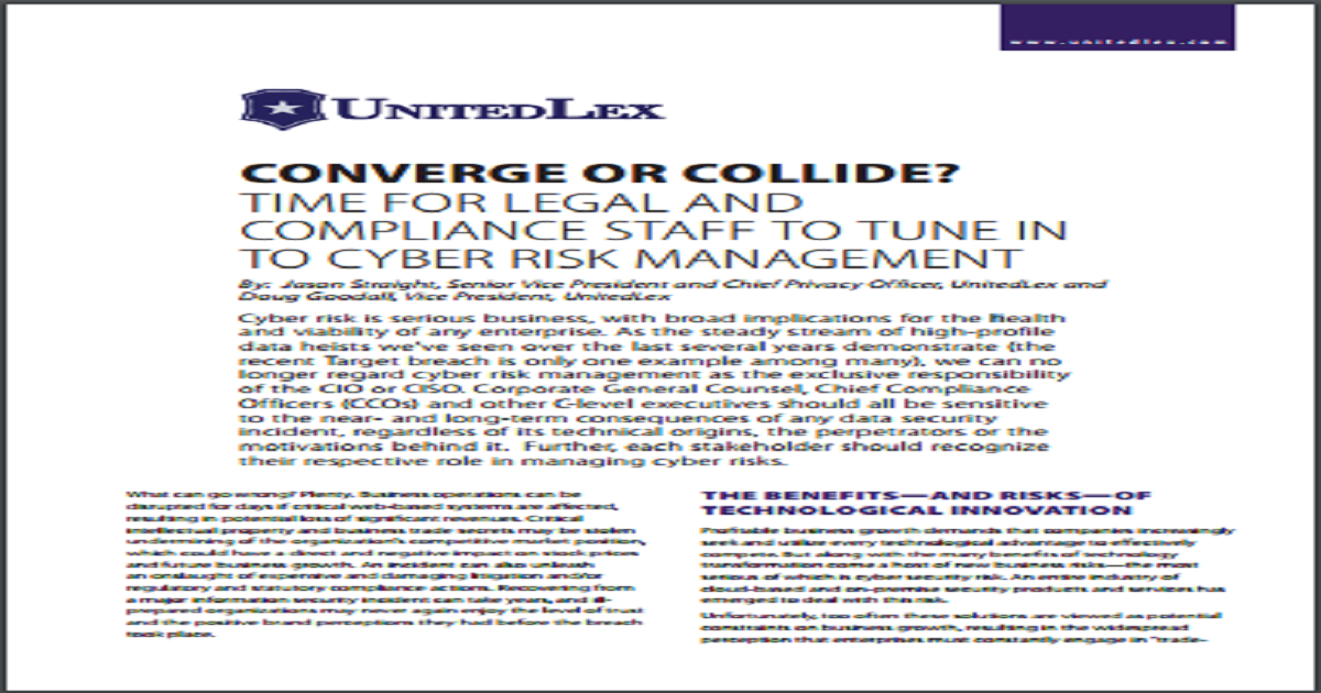 CONVERGE OR COLLIDE? TIME FOR LEGAL AND COMPLIANCE STAFF TO TUNE INTO CYBER RISK MANAGEMENT