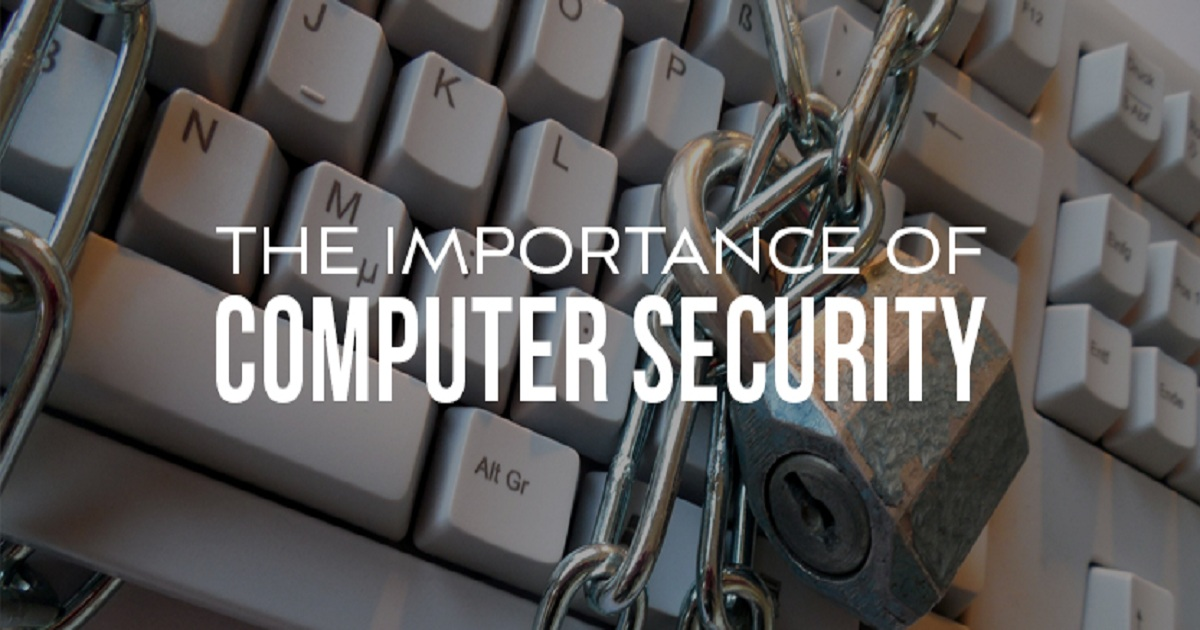 THE IMPORTANCE OF COMPUTER SECURITY