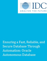 ENSURING A FAST, RELIABLE, AND SECURE DATABASE THROUGH AUTOMATION: ORACLE AUTONOMOUS DATABASE