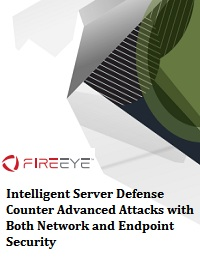 INTELLIGENT SERVER DEFENSE COUNTER ADVANCED ATTACKS WITH BOTH NETWORK AND ENDPOINT SECURITY