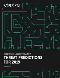 KASPERSKY SECURITY BULLETIN: THREAT PREDICTIONS FOR 2019