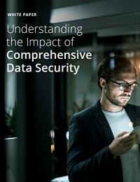 UNDERSTANDING THE IMPACT OF COMPREHENSIVE DATA SECURITY
