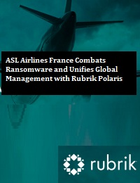 ASL AIRLINES FRANCE COMBATS RANSOMWARE AND UNIFIES GLOBAL MANAGEMENT WITH RUBRIK POLARIS
