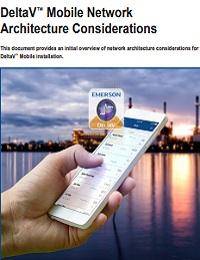 DELTAV™ MOBILE NETWORK ARCHITECTURE CONSIDERATIONS