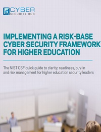 IMPLEMENTING A RISK-BASE CYBER SECURITY FRAMEWORK FOR HIGHER EDUCATION