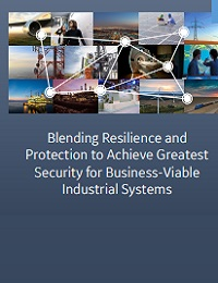 BLENDING RESILIENCE AND PROTECTION TO ACHIEVE GREATEST SECURITY FOR BUSINESS-VIABLE INDUSTRIAL SYSTEMS