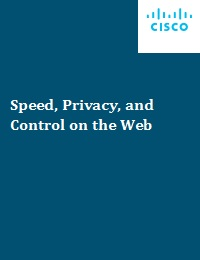 SPEED, PRIVACY, AND CONTROL ON THE WEB