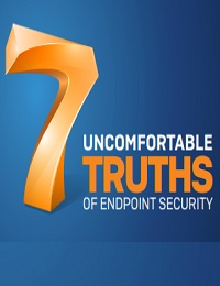 7 UNCOMFORTABLE TRUTHS ABOUT ENDPOINT SECURITY