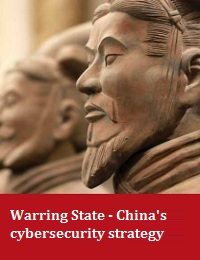 WARRING STATE - CHINA'S CYBERSECURITY STRATEGY