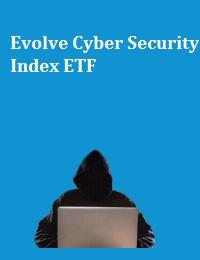 EVOLVE CYBER SECURITY INDEX ETF