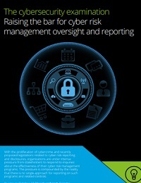 THE CYBERSECURITY EXAMINATION RAISING THE BAR FOR CYBER RISK MANAGEMENT OVERSIGHT AND REPORTING