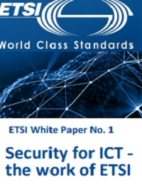 SECURITY FOR ICT - THE WORK OF ETSI