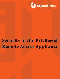 SECURITY IN THE PRIVILEGED REMOTE ACCESS APPLIANCE