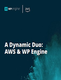 A DYNAMIC DUO: AWS & WP ENGINE