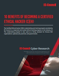 10 BENEFITS OF BECOMING A CERTIFIED ETHICAL HACKER (C|EH)