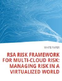RSA RISK FRAMEWORK FOR MULTI-CLOUD RISK: MANAGING RISK IN A VIRTUALIZED WORLD