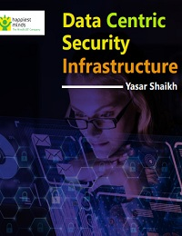DATA CENTRIC SECURITY INFRASTRUCTURE