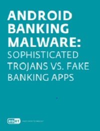 ANDROID BANKING MALWARE: SOPHISTICATED TROJANS VS. FAKE BANKING APPS
