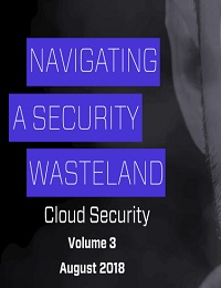 NAVIGATING A SECURITY WASTELAND CLOUD SECURITY VOLUME 3