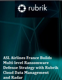 ASL AIRLINES FRANCE BUILDS MULTI-LEVEL RANSOMWARE DEFENSE STRATEGY WITH RUBRIK CLOUD DATA MANAGEMENT AND RADAR