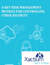 6 KEY RISK MANAGEMENT METRICS FOR CONTROLLING CYBER SECURITY
