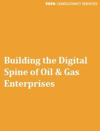 BUILDING THE DIGITAL SPINE OF OIL & GAS ENTERPRISES